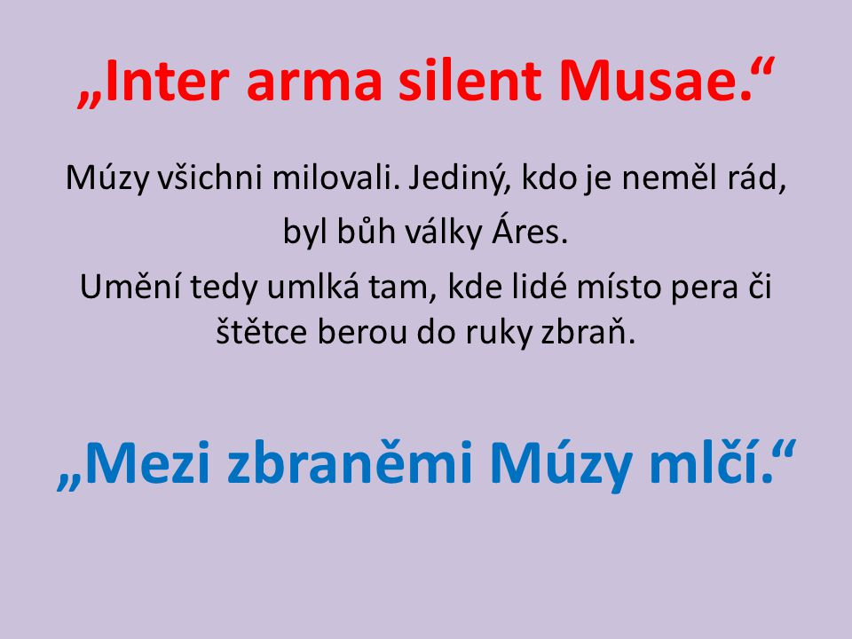 """Inter arma silent Musae."
