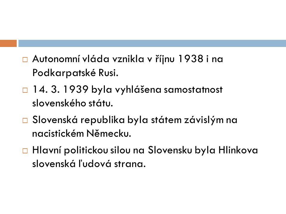 Autonomní vláda vznikla v říjnu 1938 i na Podkarpatské Rusi.
