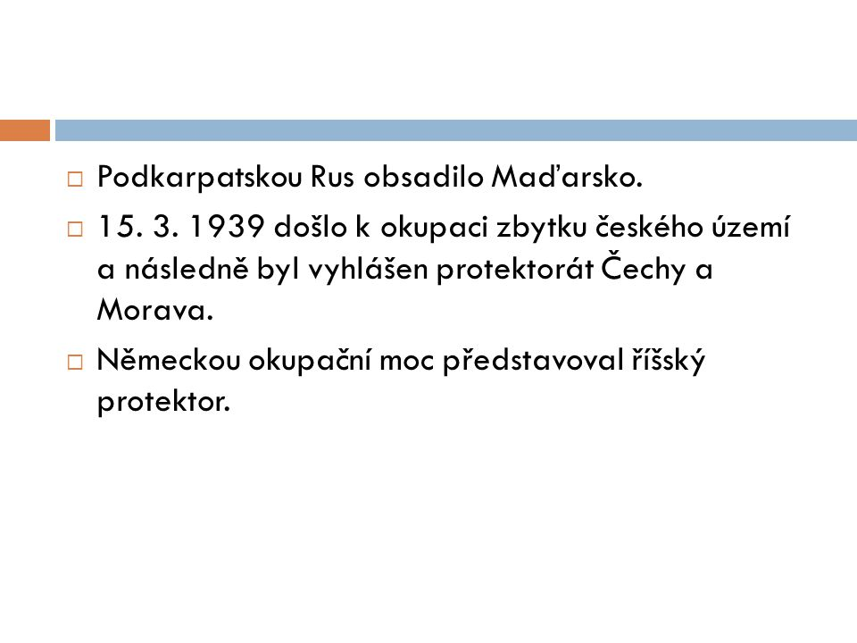 Podkarpatskou Rus obsadilo Maďarsko.