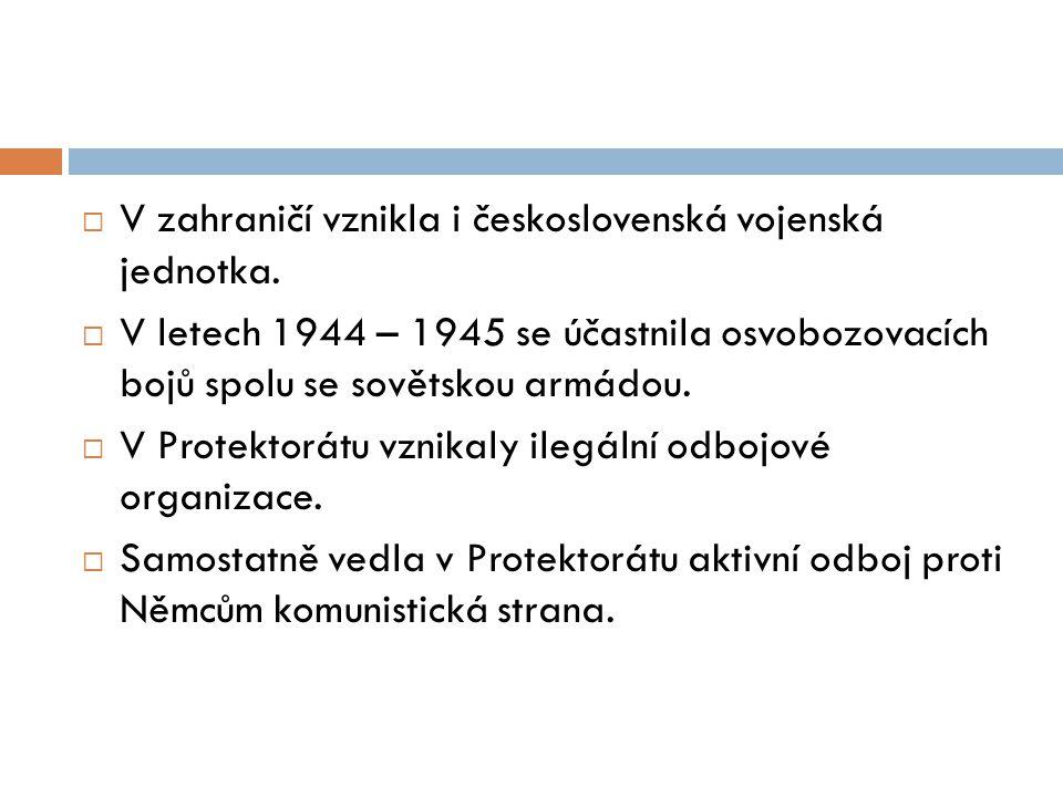V zahraničí vznikla i československá vojenská jednotka.