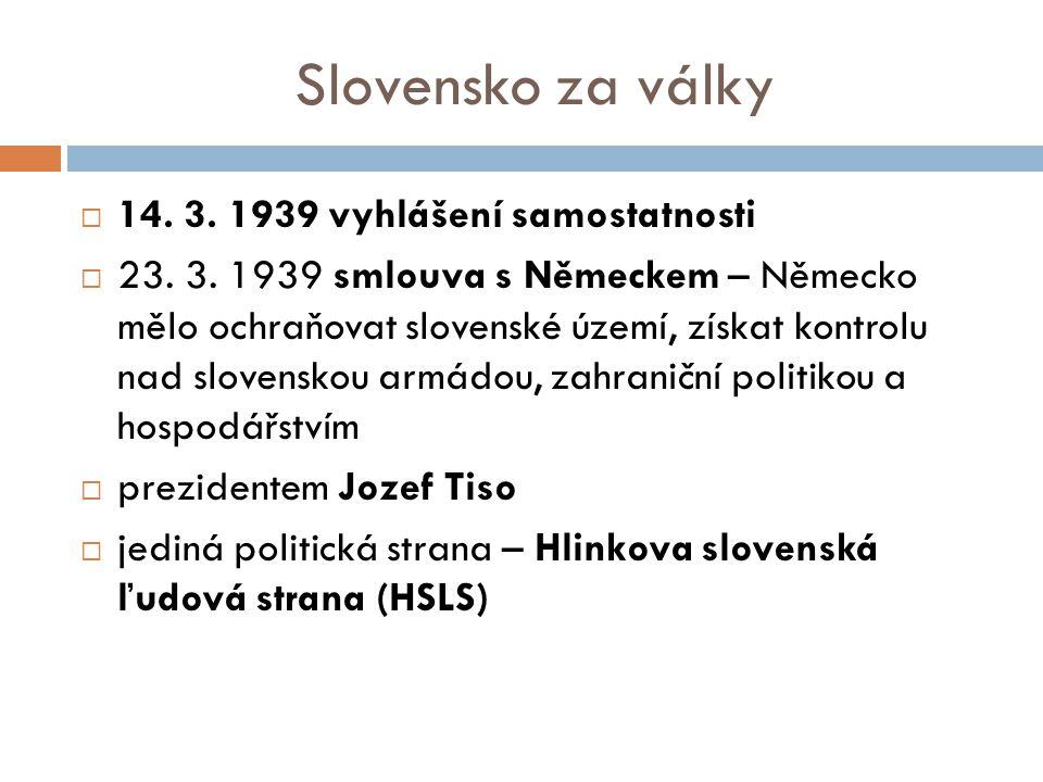 Slovensko za války 14. 3. 1939 vyhlášení samostatnosti