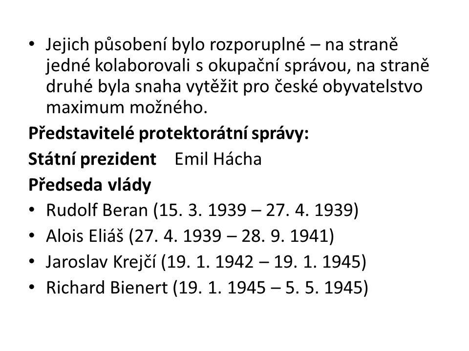 Jejich působení bylo rozporuplné – na straně jedné kolaborovali s okupační správou, na straně druhé byla snaha vytěžit pro české obyvatelstvo maximum možného.