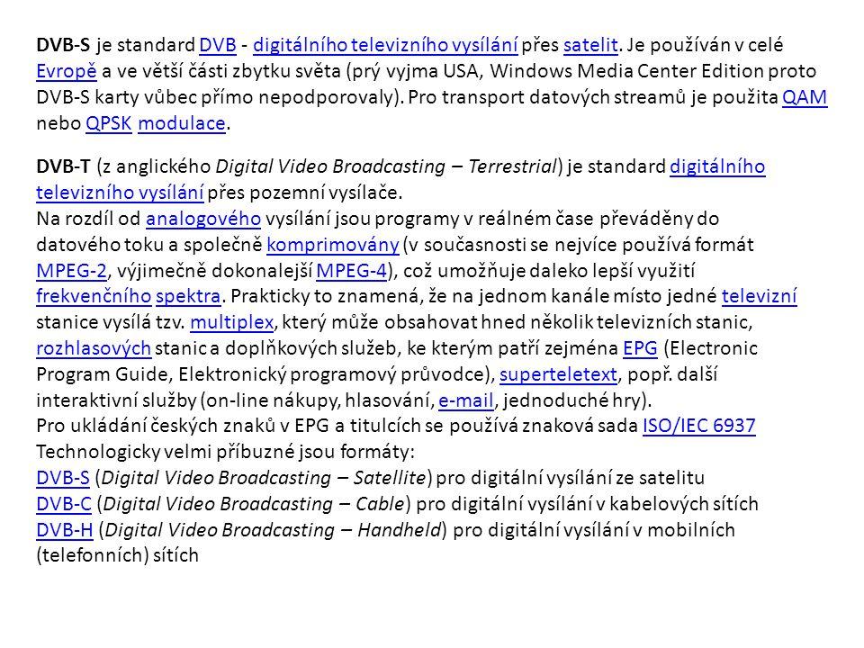 DVB-S je standard DVB - digitálního televizního vysílání přes satelit