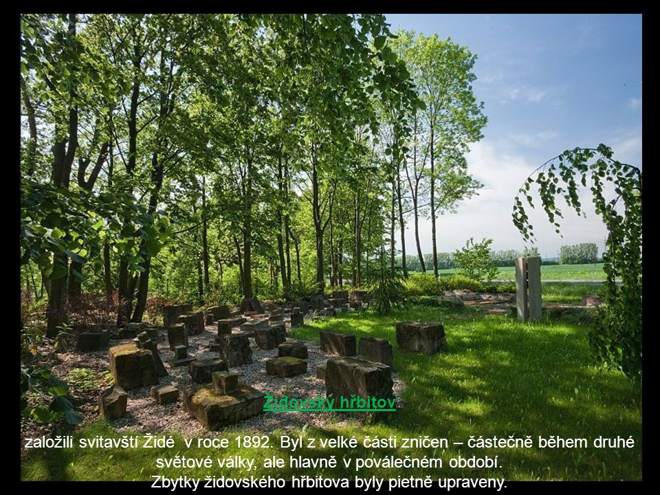 Zbytky židovského hřbitova byly pietně upraveny.