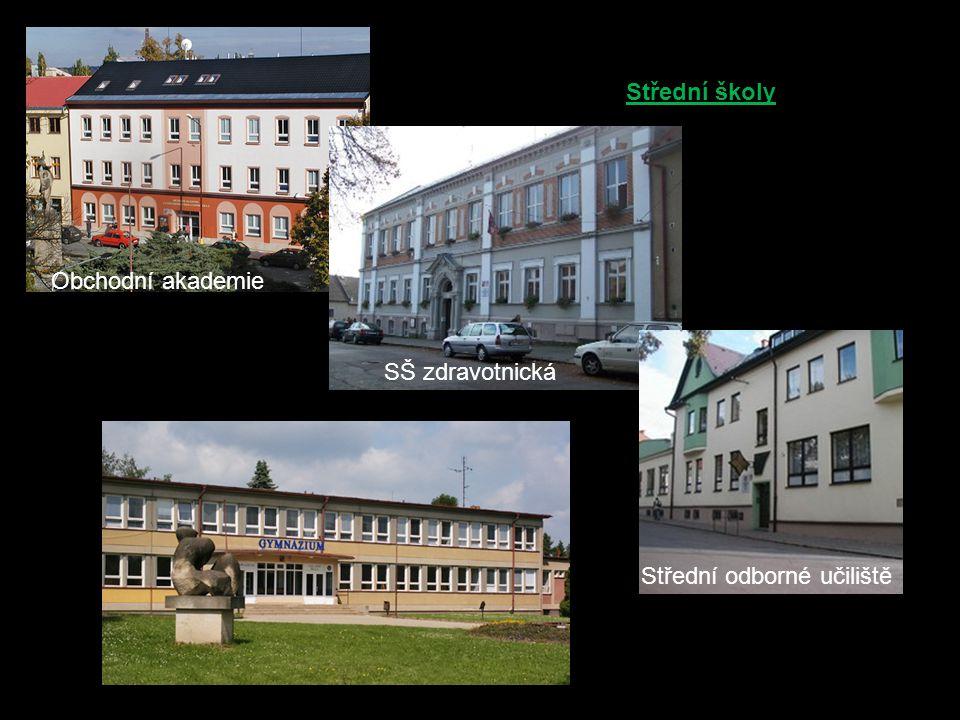 Střední školy Obchodní akademie SŠ zdravotnická Střední odborné učiliště