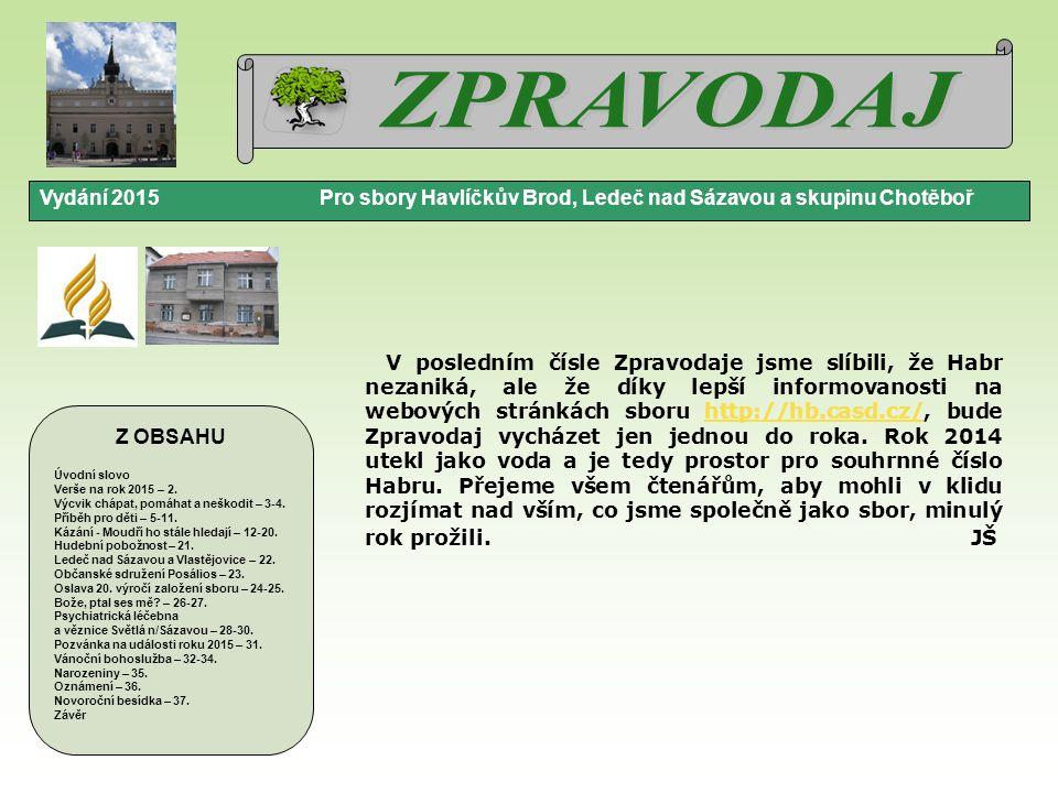 ZPRAVODAJ Vydání 2015 Pro sbory Havlíčkův Brod, Ledeč nad Sázavou a skupinu Chotěboř.