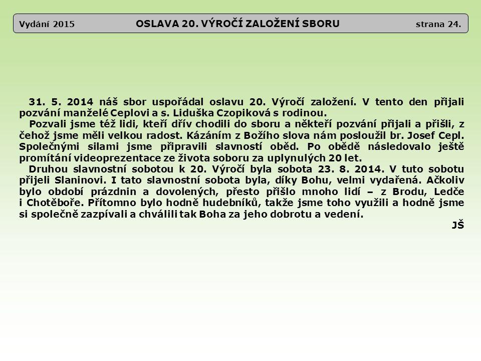 Vydání 2015 OSLAVA 20. VÝROČÍ ZALOŽENÍ SBORU strana 24.