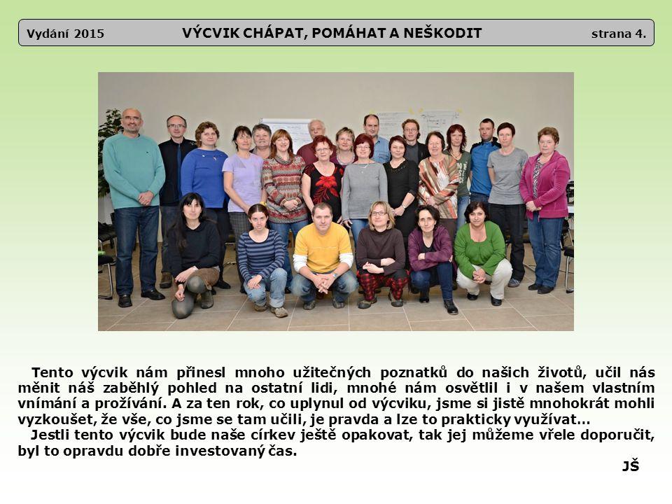 Vydání 2015 VÝCVIK CHÁPAT, POMÁHAT A NEŠKODIT strana 4.