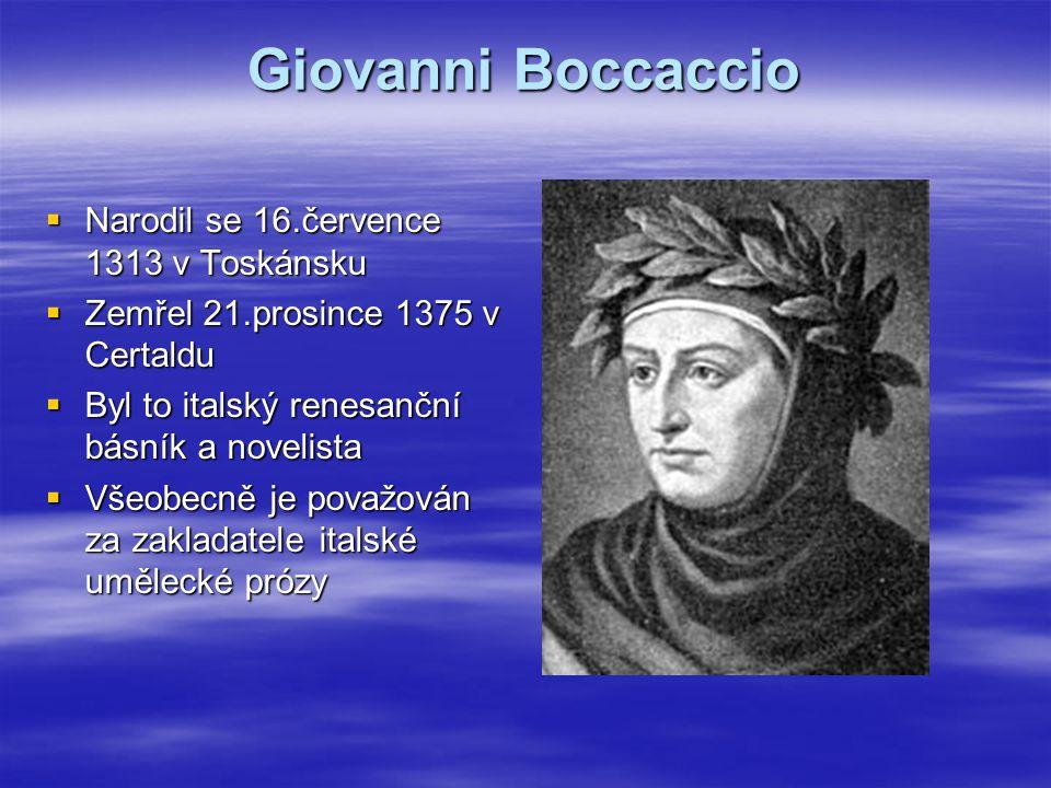 Giovanni Boccaccio Narodil se 16.července 1313 v Toskánsku