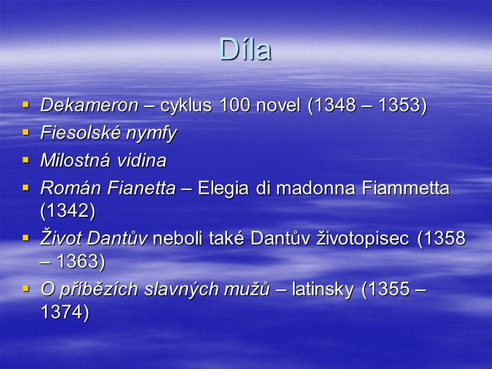 Díla Dekameron – cyklus 100 novel (1348 – 1353) Fiesolské nymfy