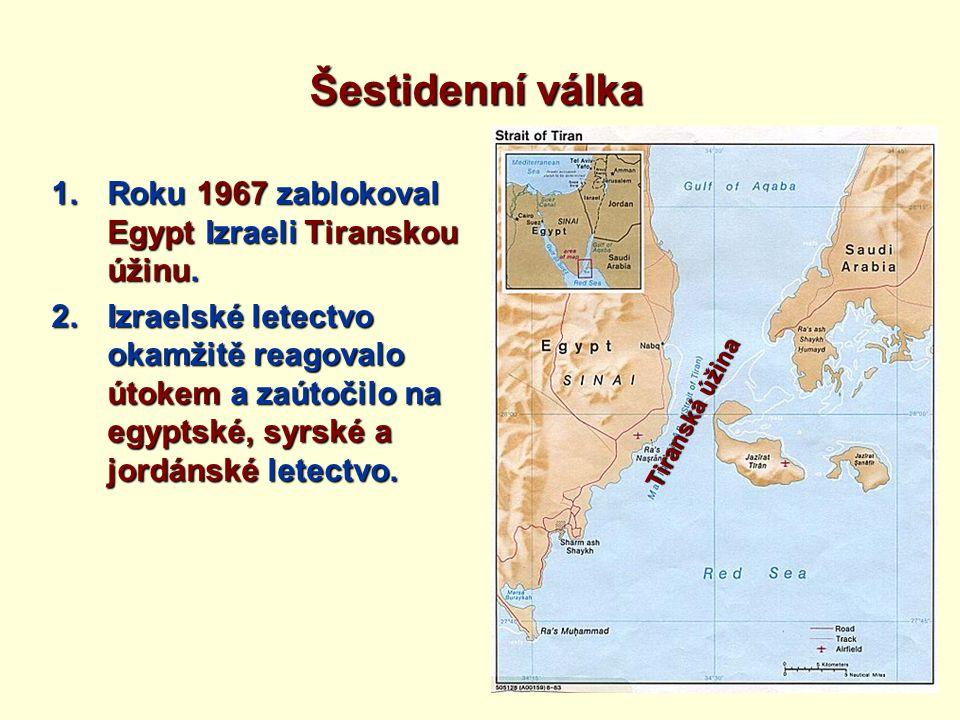 Šestidenní válka Roku 1967 zablokoval Egypt Izraeli Tiranskou úžinu.