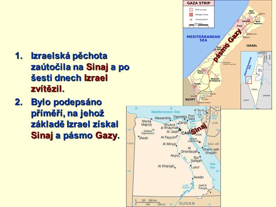 Izraelská pěchota zaútočila na Sinaj a po šesti dnech Izrael zvítězil.
