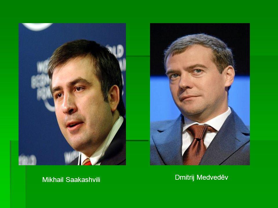 Dmitrij Medveděv Mikhail Saakashvili