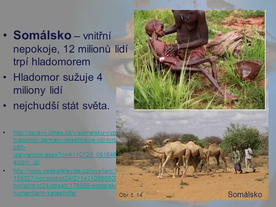 Somálsko – vnitřní nepokoje, 12 milionů lidí trpí hladomorem