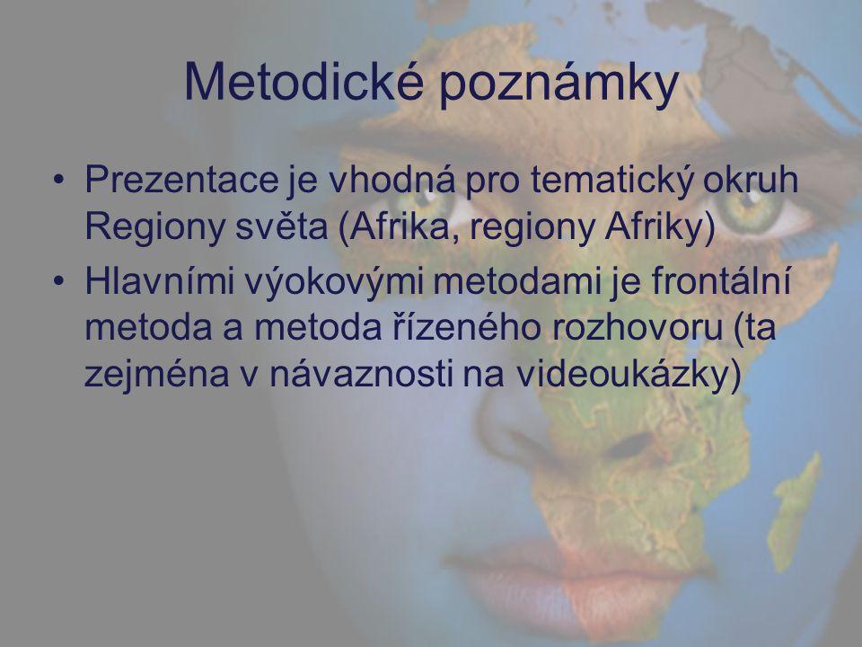Metodické poznámky Prezentace je vhodná pro tematický okruh Regiony světa (Afrika, regiony Afriky)