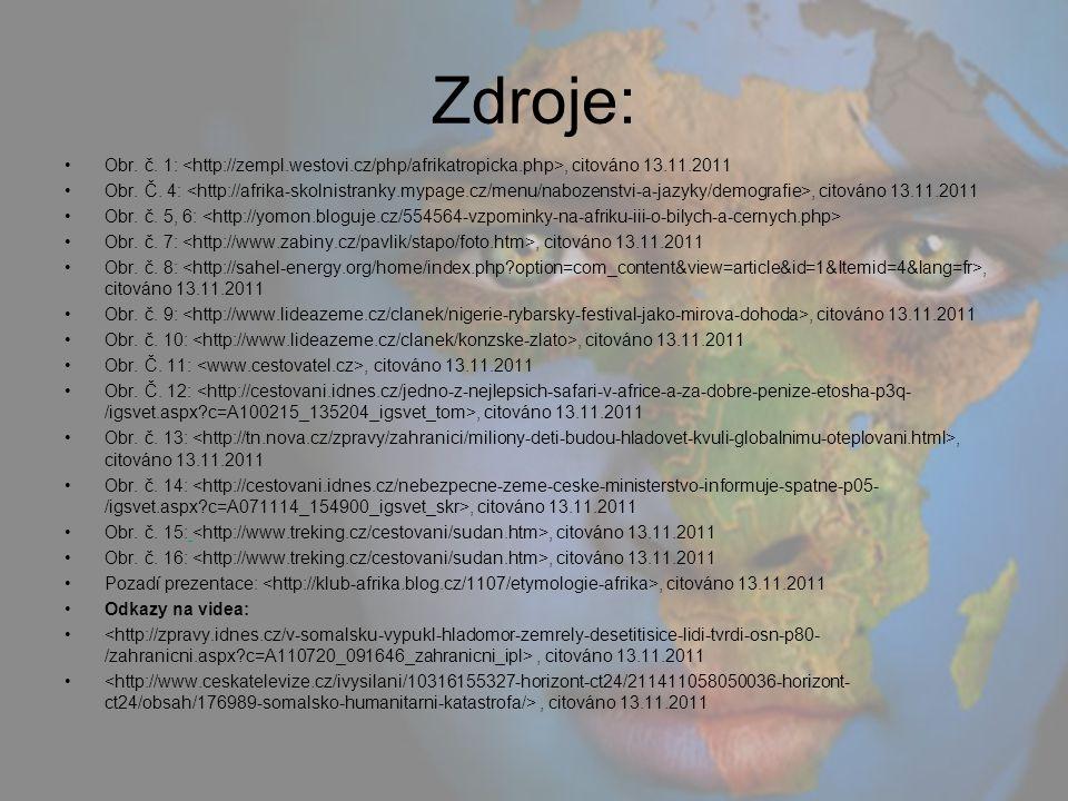 Zdroje: Obr. č. 1: <http://zempl.westovi.cz/php/afrikatropicka.php>, citováno 13.11.2011.