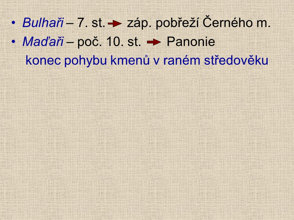 Bulhaři – 7. st. záp. pobřeží Černého m.