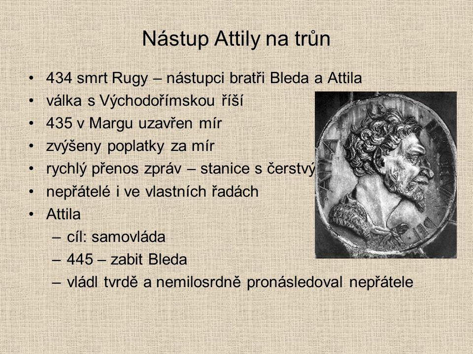 Nástup Attily na trůn 434 smrt Rugy – nástupci bratři Bleda a Attila
