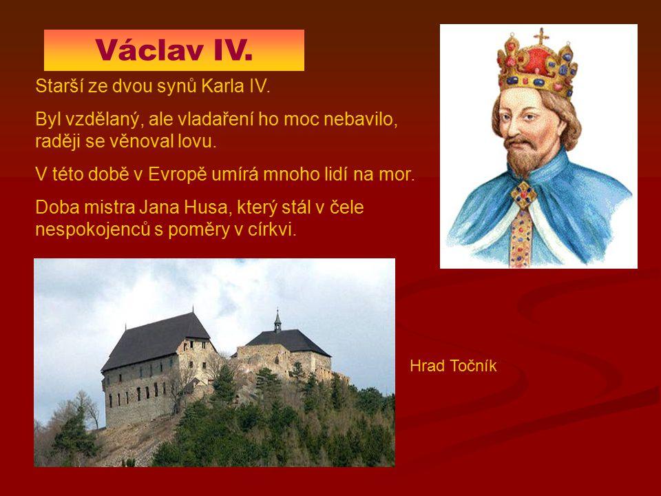 Václav IV. Starší ze dvou synů Karla IV.