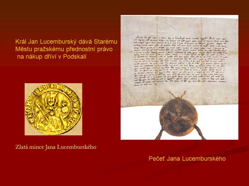 Král Jan Lucemburský dává Starému Městu pražskému přednostní právo