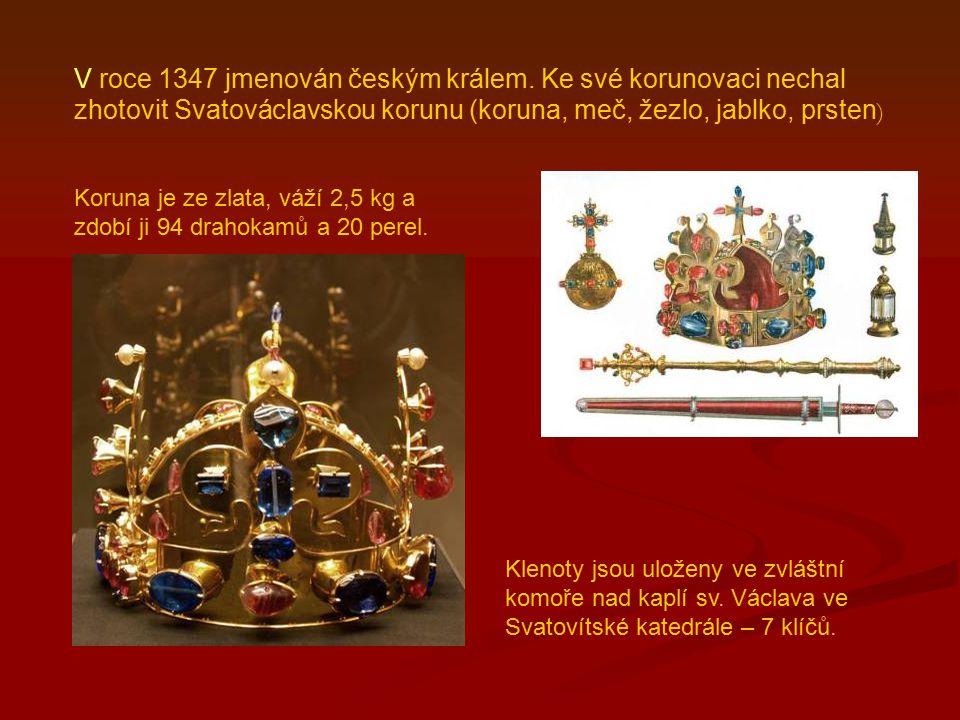 V roce 1347 jmenován českým králem