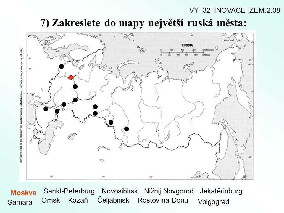 7) Zakreslete do mapy největší ruská města: