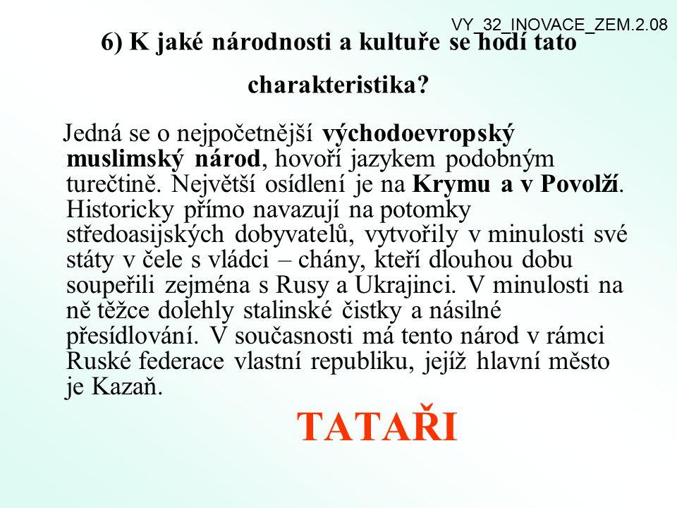 6) K jaké národnosti a kultuře se hodí tato charakteristika