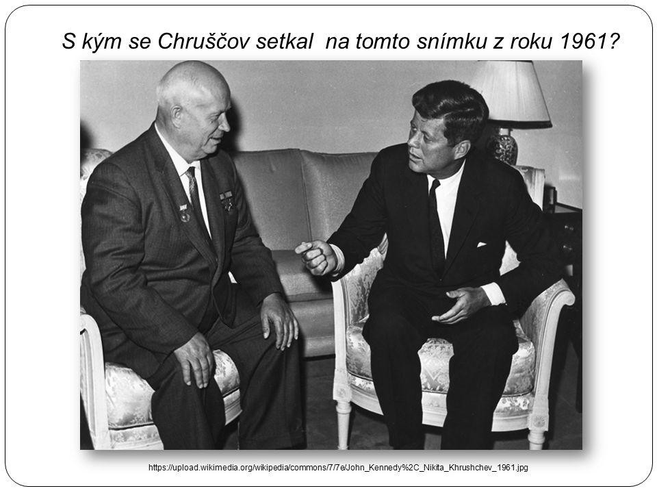 S kým se Chruščov setkal na tomto snímku z roku 1961