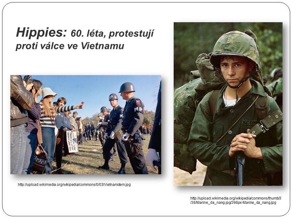 Hippies: 60. léta, protestují proti válce ve Vietnamu