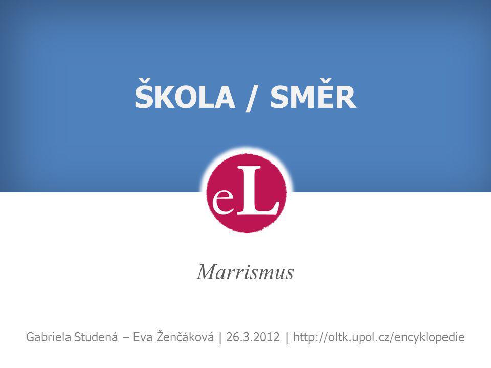 ŠKOLA / SMĚR Marrismus.