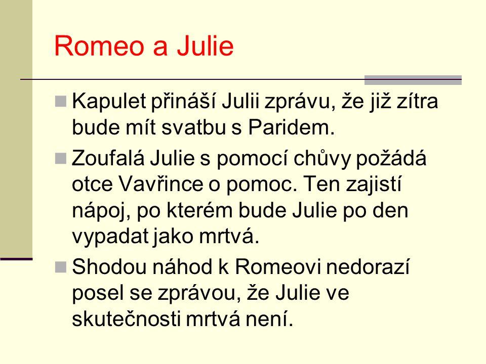 Romeo a Julie Kapulet přináší Julii zprávu, že již zítra bude mít svatbu s Paridem.