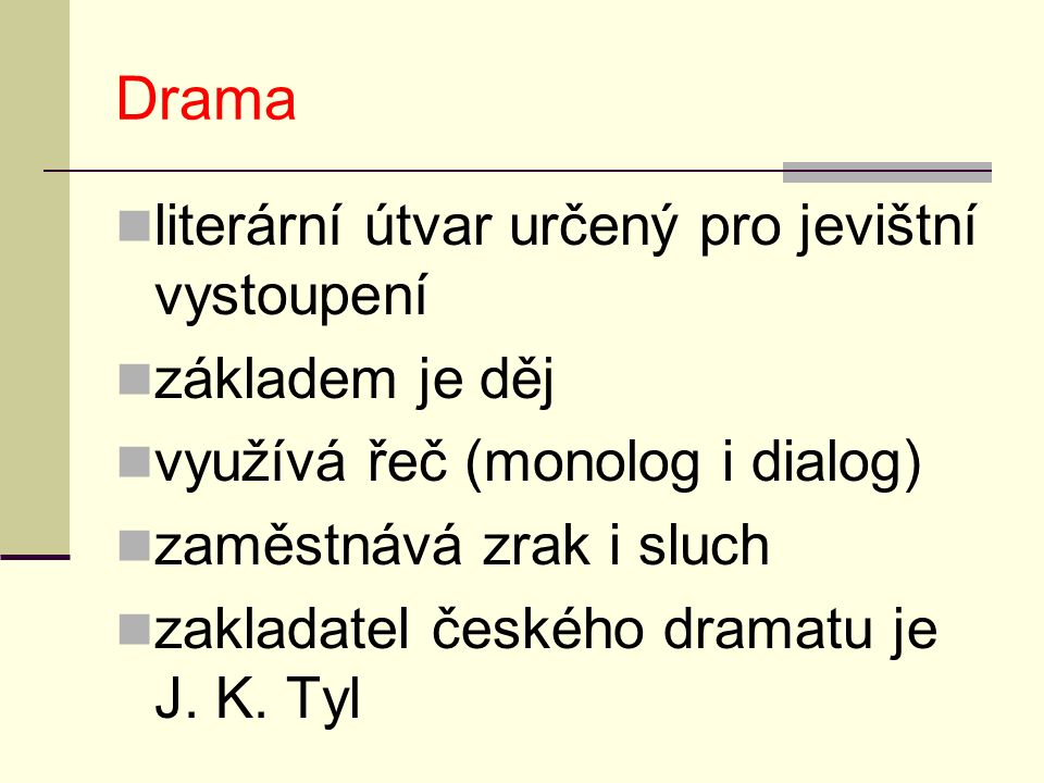 Drama literární útvar určený pro jevištní vystoupení základem je děj