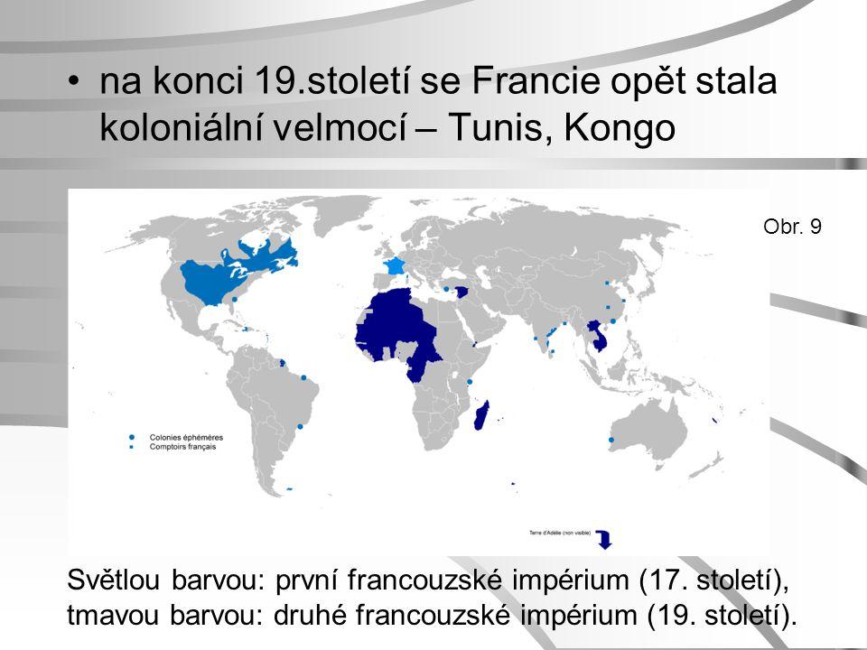 na konci 19.století se Francie opět stala koloniální velmocí – Tunis, Kongo