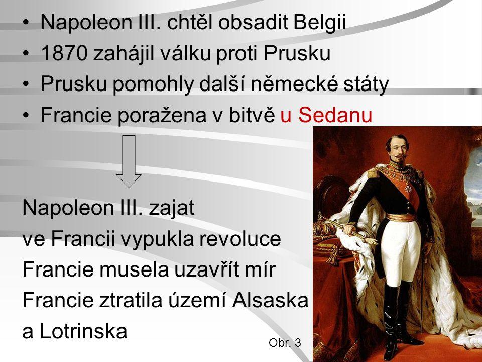 Napoleon III. chtěl obsadit Belgii 1870 zahájil válku proti Prusku