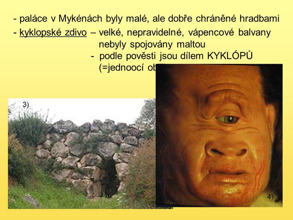 paláce v Mykénách byly malé, ale dobře chráněné hradbami