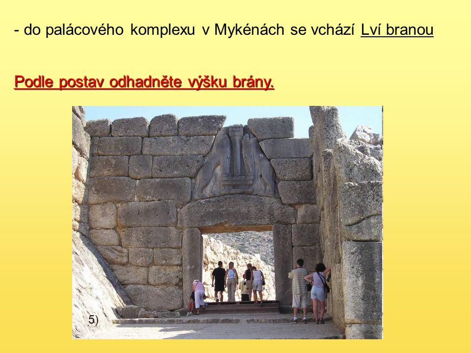 do palácového komplexu v Mykénách se vchází Lví branou