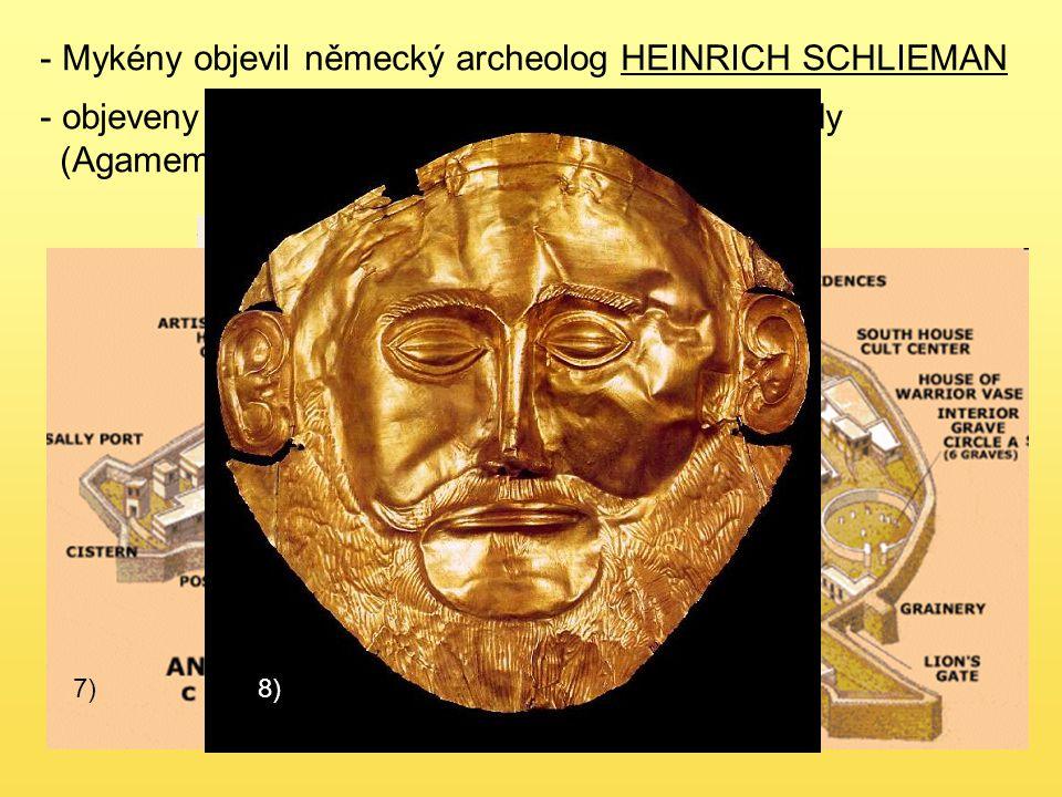Mykény objevil německý archeolog HEINRICH SCHLIEMAN