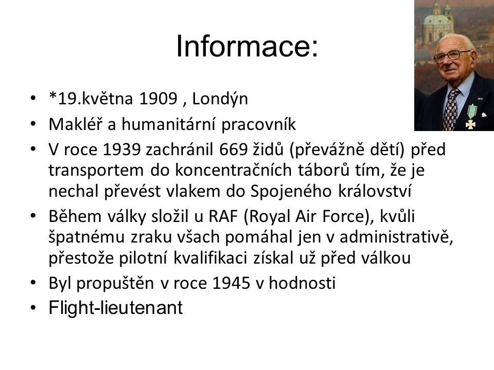 Informace: *19.května 1909 , Londýn Makléř a humanitární pracovník