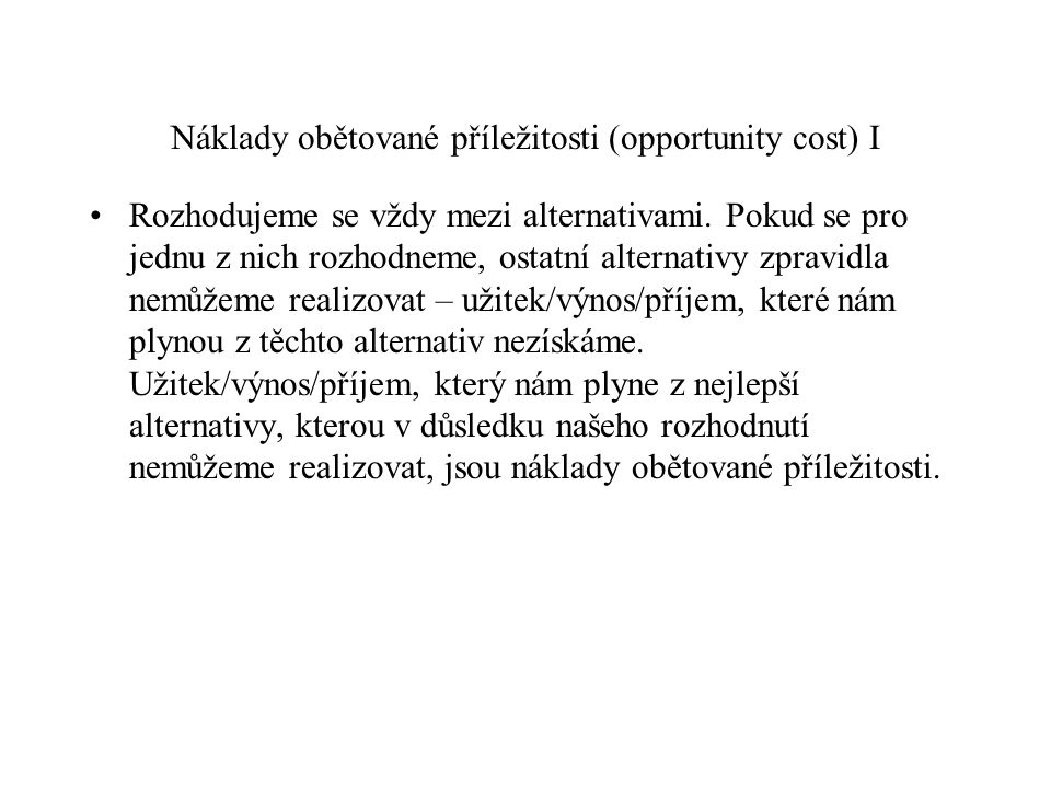Náklady obětované příležitosti (opportunity cost) I