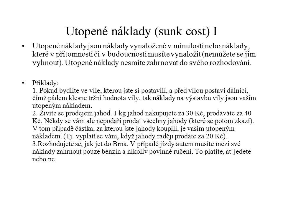 Utopené náklady (sunk cost) I
