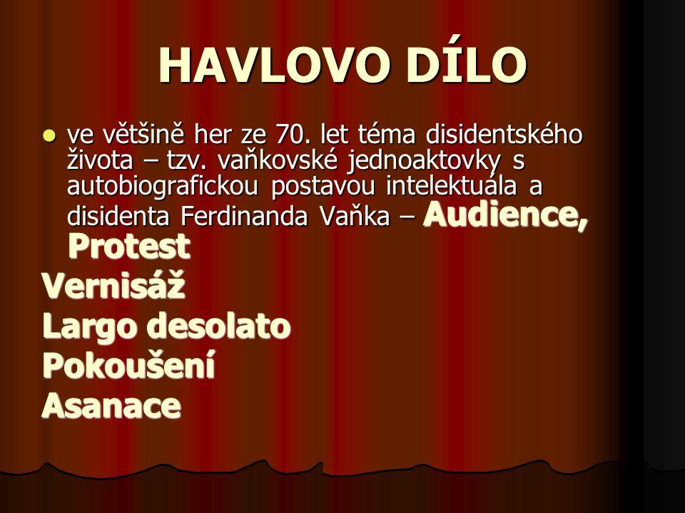 HAVLOVO DÍLO Vernisáž Largo desolato Pokoušení Asanace