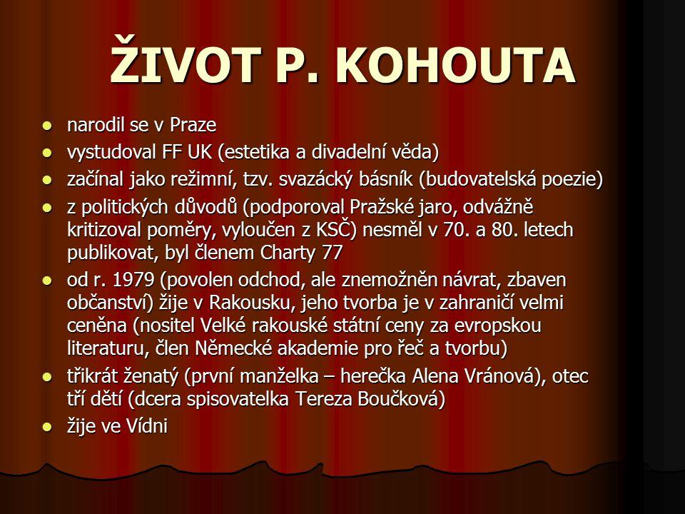 ŽIVOT P. KOHOUTA narodil se v Praze