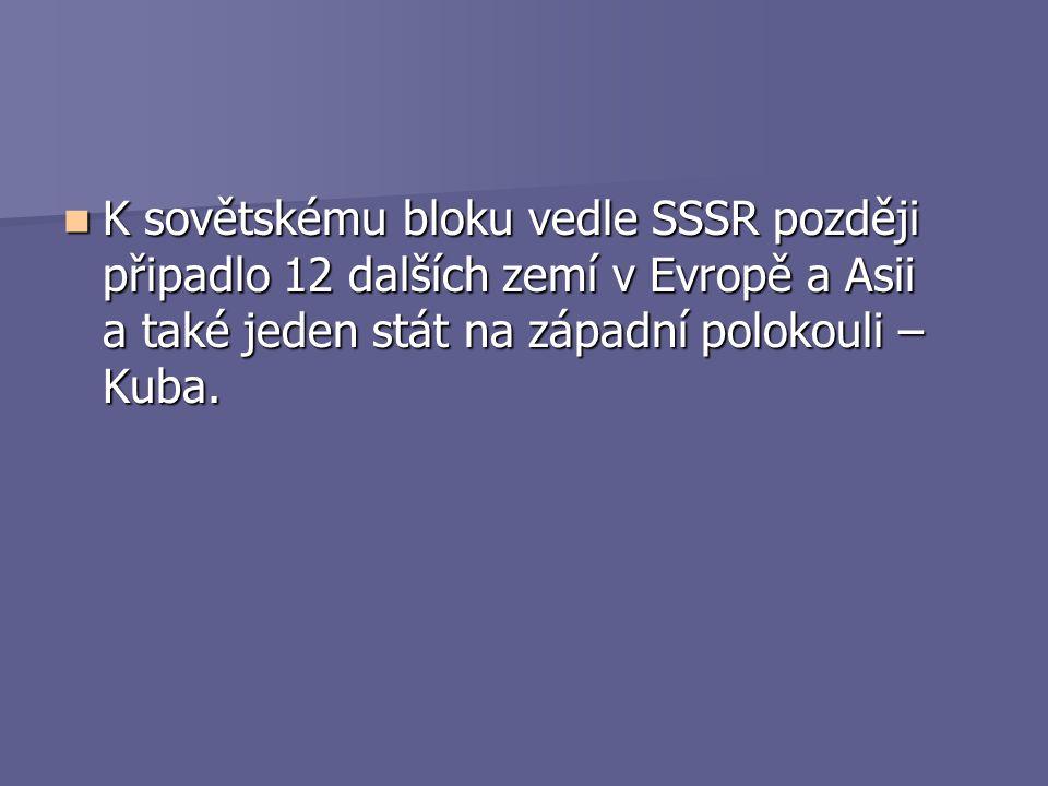 K sovětskému bloku vedle SSSR později připadlo 12 dalších zemí v Evropě a Asii a také jeden stát na západní polokouli – Kuba.