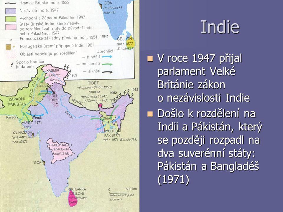 Indie V roce 1947 přijal parlament Velké Británie zákon o nezávislosti Indie.
