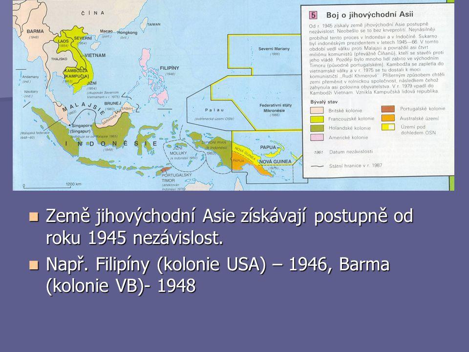 Země jihovýchodní Asie získávají postupně od roku 1945 nezávislost.