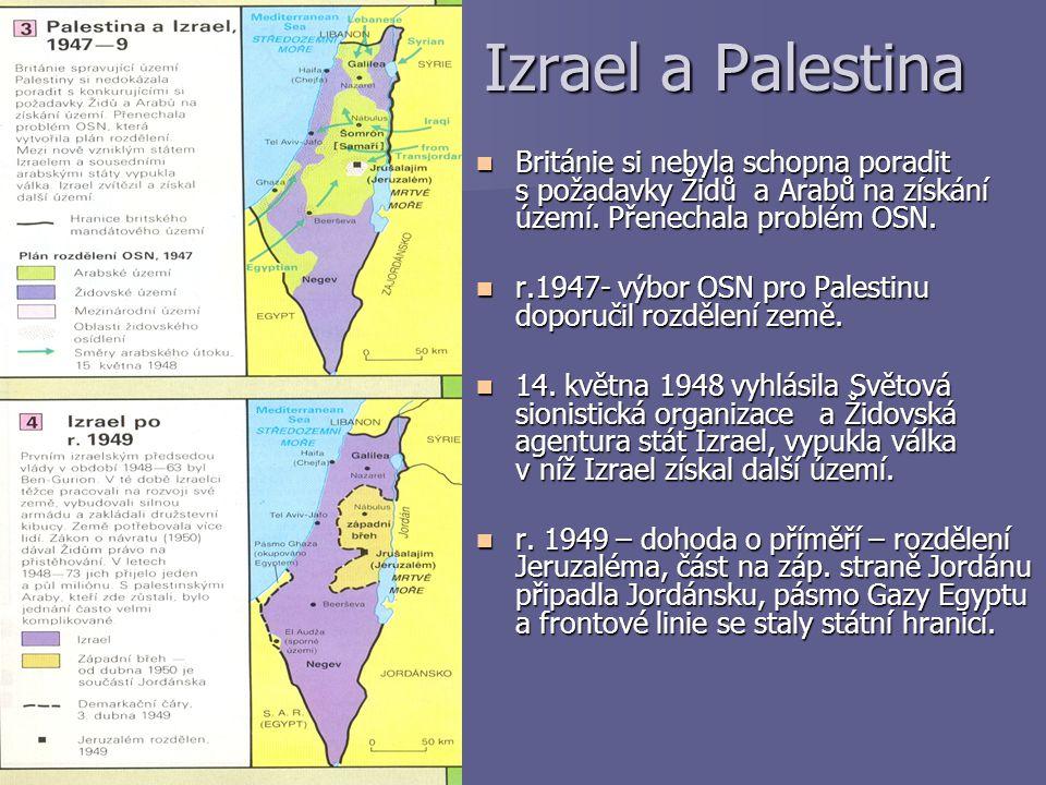 Izrael a Palestina Británie si nebyla schopna poradit s požadavky Židů a Arabů na získání území. Přenechala problém OSN.