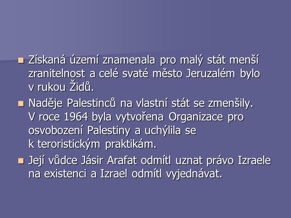 Získaná území znamenala pro malý stát menší zranitelnost a celé svaté město Jeruzalém bylo v rukou Židů.