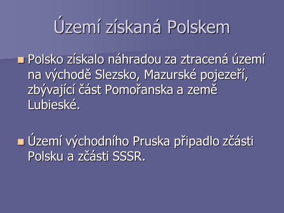 Území získaná Polskem Polsko získalo náhradou za ztracená území na východě Slezsko, Mazurské pojezeří, zbývající část Pomořanska a země Lubieské.