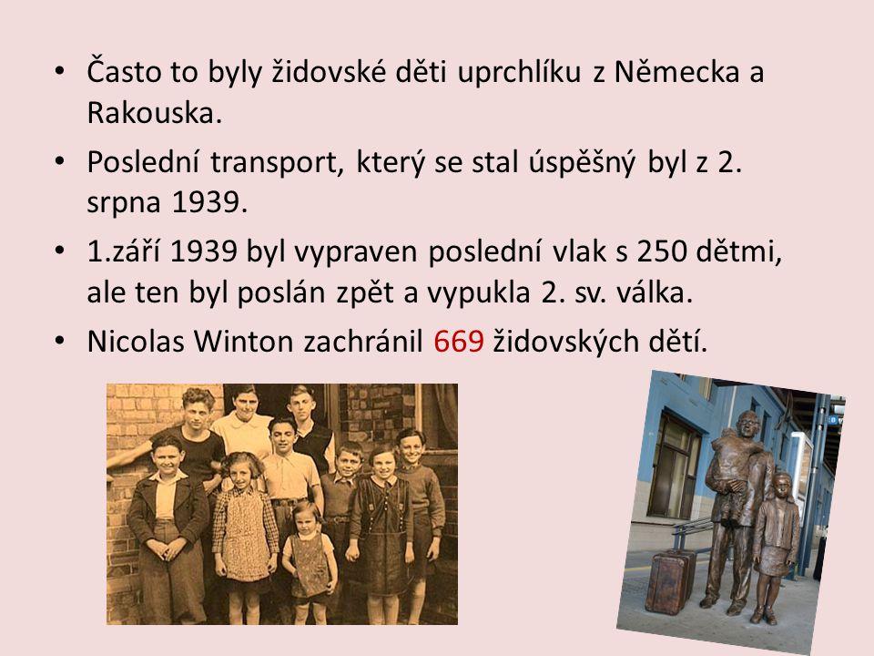 Často to byly židovské děti uprchlíku z Německa a Rakouska.