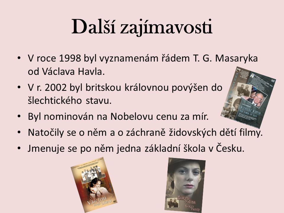 Další zajímavosti V roce 1998 byl vyznamenám řádem T. G. Masaryka od Václava Havla. V r. 2002 byl britskou královnou povýšen do šlechtického stavu.